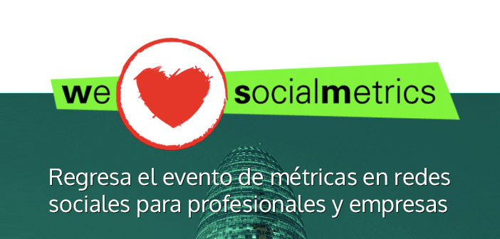 we love social metrics segunda ediccion junio