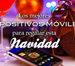 los mejores dispositivos móviles para regalar esta Navidad